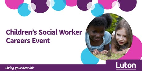 Children's Social Worker Careers Event - Luton Council tickets