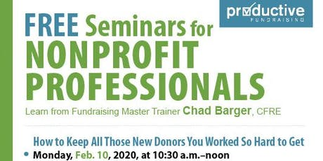How to Keep All Those New Donors Your Worked So Hard to Get [free workshop] tickets