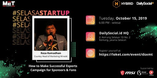 #SelasaStartup How to Make Successful Esports Campaign for Sponsors & Fans