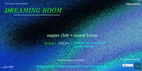 The Dreaming Room - Supper Club + Sound Forum tickets