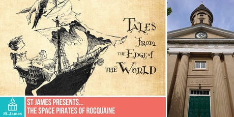 St James presents... The Space Pirates of Rocquaine tickets