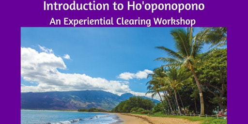 Introduction to Ho'oponopono with Ilene Gottlieb