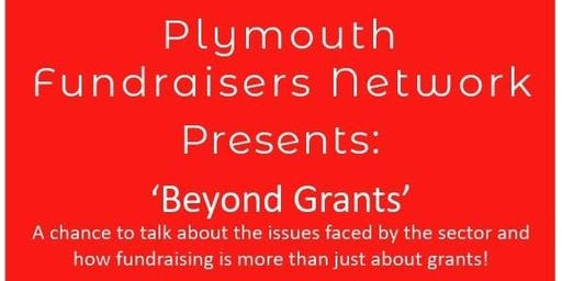 "Plymouth Fundraisers Network: ""Beyond Grants"""