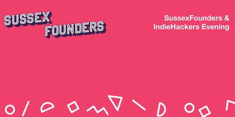 SussexFounders & IndieHackers Evening tickets