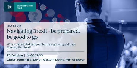 IoD South - Navigating Brexit: be prepared, be good to go tickets