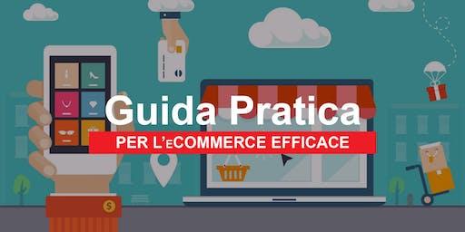 GUIDA PRATICA PER L'eCOMMERCE EFFICACE. Il Web per Aumentare le tue Vendite