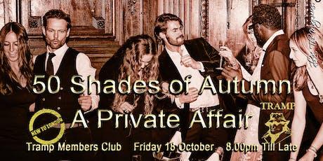 50 SHADES of Autumn @ TRAMP Members Club [Intros, Live Music, Star DJ] tickets