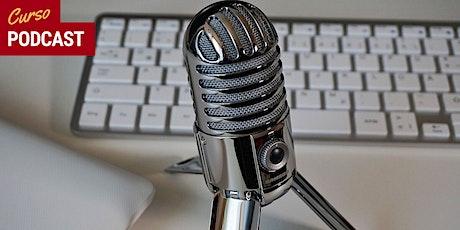 """Curso """"Podcast"""" em SP - Turma 2 ingressos"""