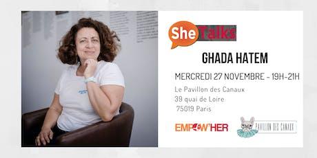 SheTalks #12 avec Ghada Hatem, fondatrice de La Maison des Femmes ! billets