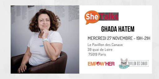 SheTalks #12 avec Ghada Hatem, fondatrice de La Maison des Femmes !