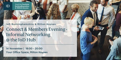 IoD Buckinghamshire & MK : Connect & Members evening, Informal Networking tickets