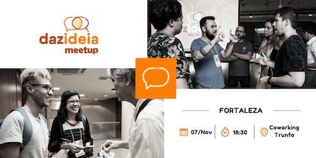 Dazideia Meetup Fortaleza ingressos
