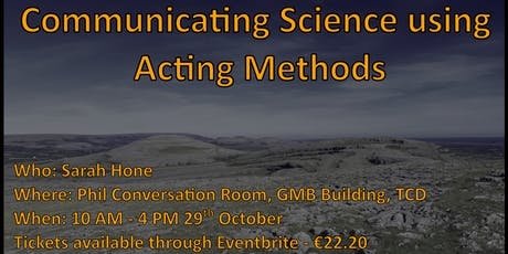Irish Ecological Association's Postgraduate Workshop: Communicating using acting methods tickets