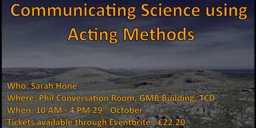Irish Ecological Association's Postgraduate Workshop: Communicating using acting methods