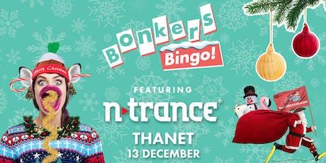 Bonkers Bingo feat N-Trance - Thanet tickets