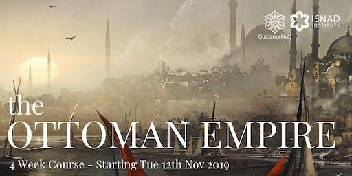 The Ottoman Empire - 4 Week Course (Tue 12th Nov | 7:30PM)