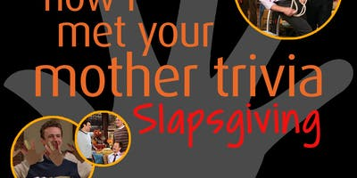 How I Met Your Mother Trivia - Slapsgiving!