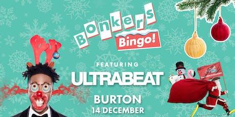 Bonkers Bingo Ft Ultrabeat - Burton tickets