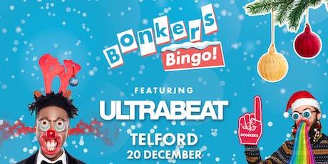 Bonkers Bingo Feat Ultrabeat - Telford tickets