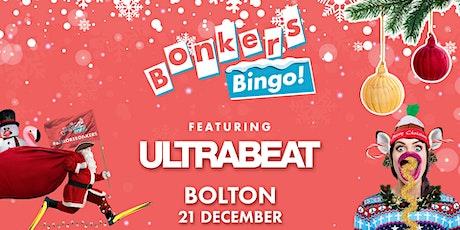 Bonkers Bingo Feat Ultrabeat - Bolton  tickets