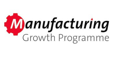 Manufacturing Growth Programme - Expert Briefing