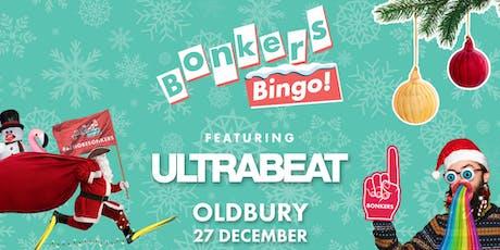 Bonkers Bingo Feat Ultrabeat - Oldbury tickets