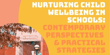 Nurturing Child Wellbeing in Schools: Contemporary Perspectives & Practical tickets