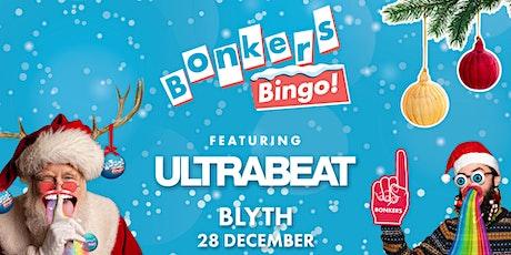 Bonkers Bingo feat Ultrabeat - Blyth tickets