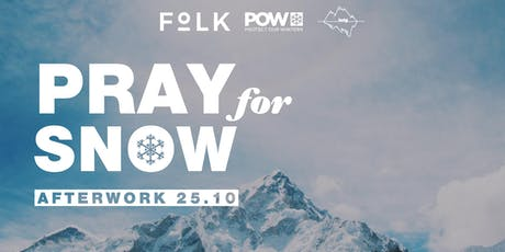 Afterwork: Pray for snow tickets