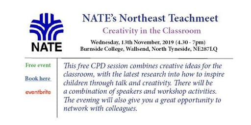 North East Teachmeet - NATE - Creativity in the Classroom