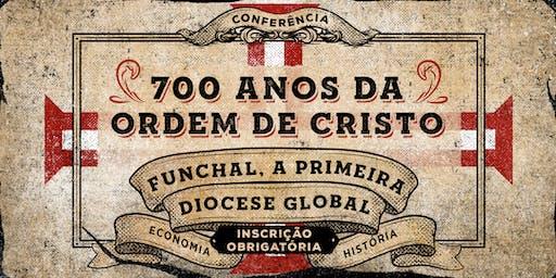 700 anos da Ordem de Cristo - Funchal a 1ª Diocese Global