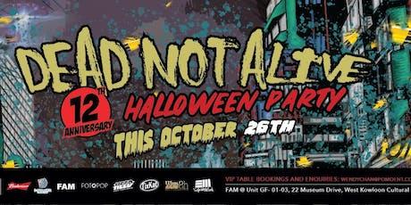 Dead Not Alive Awakendead Halloween 2019 tickets