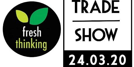 Fresh Thinking Trade Show 2020 tickets