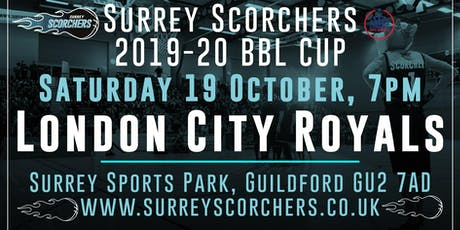 Surrey Scorchers v London City Royals - BBL Cup - Surrey Sports Park tickets