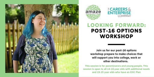 Looking Forward: Post-16 options workshop with Amaze