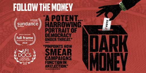 "A Viewing of the Movie ""Dark Money"": A Conversation about Money in Politics"