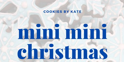 SOLD OUT - Mini Mini Christmas Cookie Decorating Workshop
