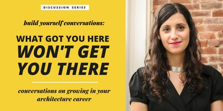 Build Yourself Conversations: What Got You Here Won't Get You There tickets