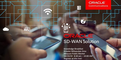 SDWAN Knowledge Breakfast Presented by Oracle Communications