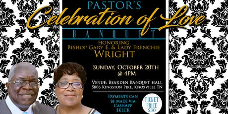 Pastors Celebration of Love Banquet tickets