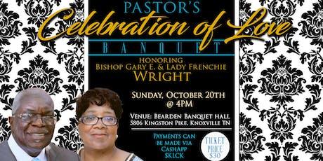 Pastors Celebration of Love Banquet tickets
