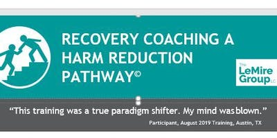 RECOVERY COACHING A HARM REDUCTION PATHWAY©