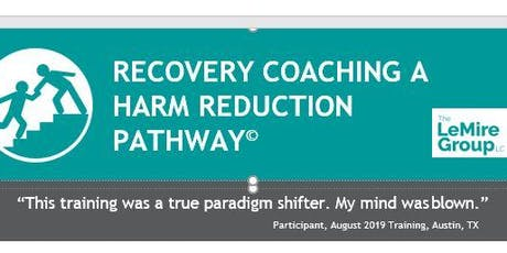 RECOVERY COACHING A HARM REDUCTION PATHWAY© tickets