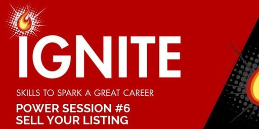 Ignite Power Session 6 : Sell Your Listing