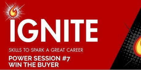 Ignite Power Session 7 : Find and Win the Buyer tickets