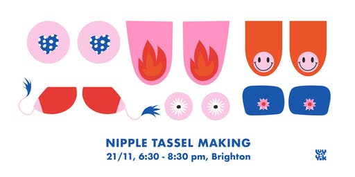 Lucy and Yak presents: Nipple Tassel Workshop