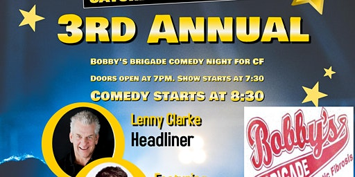 Third Annual Bobby's Brigade Comedy Night for CF