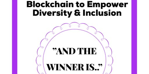 And the Winner is... Blockchain to Empower Diversi