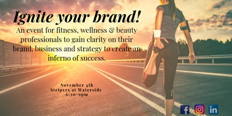 Ignite your brand: An event for fitness, wellness and beauty professionals tickets