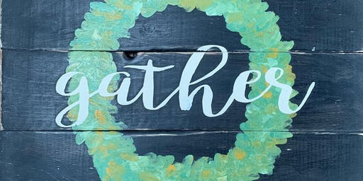 Private PARTY - Gather Sign Workshop